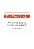 How to create Web sites and applications with HTML, CSS, Javascript, PHP and MySQL.