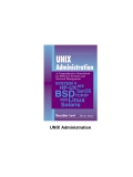 UNIX Administration.Table of ContentsUNIX Administration—A Comprehensive Sourcebook for Effective Systems and Network Management ...........................................................................................................................