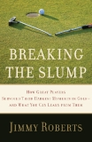 Breaking the Slump: How Great Players Survived Their Darkest Moments in Golf—and What You Can Learn from Them