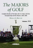 The Majors of Golf Complete Results of The Open, the U.S. Open, the PGA Championship and the Masters, 1860–2008