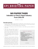 NO PAPER TIGER Subsidies to China's Paper Industry  From 2002-09
