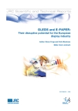 OLEDs and E-PAPER:  Their Disruptive  Potential for the  European Display  Industryuptive Potential for the European Display IndustryAuthor: Simon Forge and Colin Blackman Editor: Sven Lindmark2009EUR 23989 EN.The mission of the JRC-IPTS is to provide customer-driven support to the EU policy-making
