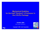 MECHANICAL ENABLING FOR THE INTEL@ PRNTIUM 4 PROCESSOR IN THE 478-PIN PACKAGE