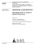 defense acquisitions managing risk to achieve better outcomes