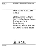 defense health care 2008 access to care surveys indicate some problems