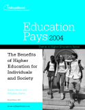 Education Pays 2004 Trends in Higher Education Series