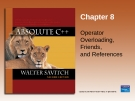 Chapter 8 Operator Overloading, Friends, and References