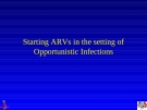 Starting ARVs in the setting of Opportunistic Infections