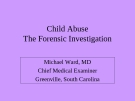 Child AbuseThe Forensic Investigation