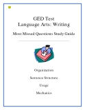 GED Test  Language Arts: Writing Most Missed Questions Study Guide