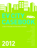 EV CITY CASEBOOK A LOOK AT THE GLOBAL ELECTRIC VEHICLE MOVEMENT