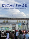 Cities for All  Proposals and Experiences  towards the Right to the City