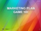 Tiểu luận:Marketing plan game 18+
