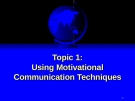 Using Motivation Communication techniques