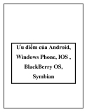 Ưu điểm của Android, Windows Phone, IOS , BlackBerry OS, Symbian
