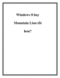 Windows 8 hay Mountain Lion tốt hơn?