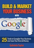 Building & Marketing Your Business with Google