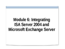 Module 6: Integrating ISA Server 2004 and Microsoft Exchange Server
