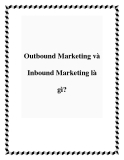 Outbound Marketing và Inbound Marketing là gì?