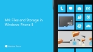 M4: Files and Storage in Windows Phone 8