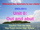 Bài giảng Tiếng Anh 6 unit 8: Out and about