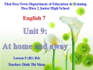Bài giảng Tiếng Anh 7 unit 9: At home and away