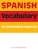 SPANISH Vocabulary An Etymological Approach