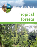 Tropical Forests (Biomes of the Earth)