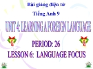 Bài giảng Tiếng Anh 9 Unit 4: Learning a foreign language
