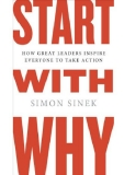 Start with Why, How to great leaders inspire everyone to take action  - Simon Sineks