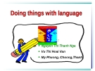 Doing things with language