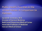 Public health priorities in the United States: A comparison to Vietnam - Gerald W. Smetana