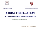 Lecture Atrial fibrillation role of new oral anticoagulants - Dr. Nguyen Tuan Hai
