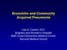 Lectures Bronchitis and Community acquired pneumonia - Lisa A. Cosimi. M.D