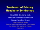 Treatment of primary headache syndromes - Gerald W. Smetana, M.D