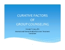 Curative factors of group counseling - Edward T. Lacy, MA