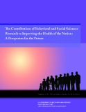 The contributions of behavioral and social sciences research to improving the health of the nation a prospectus for the future