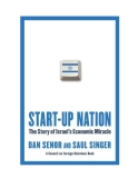 Start-up Nation The Story of Israel's Economic Miracle - Dan Senor, Saul Singer